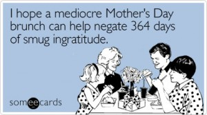 hope-mediocre-brunch-mothers-day-ecard-someecards